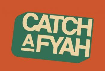 catch-a-fyah 2
